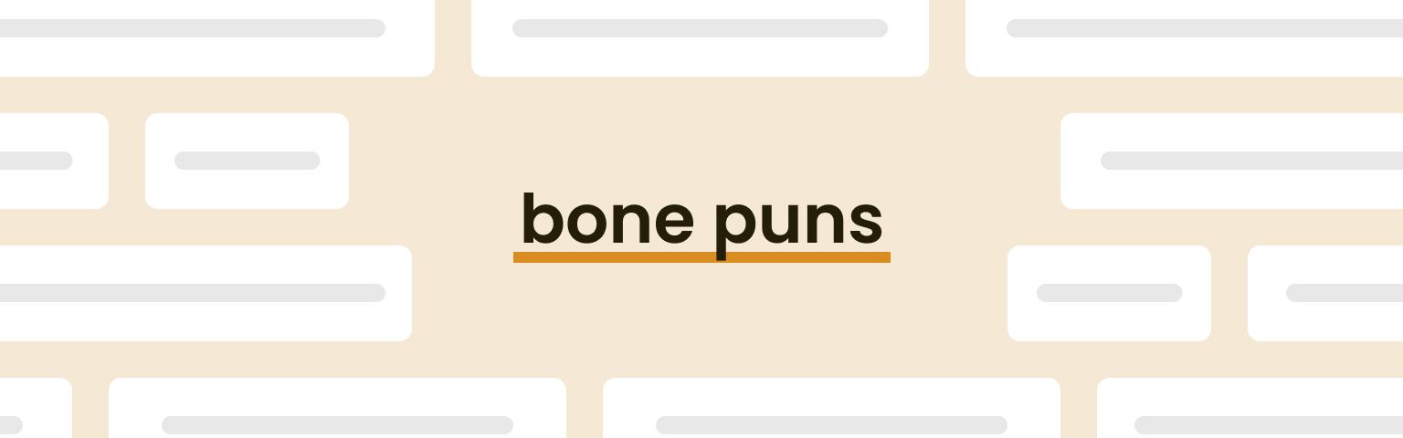 bone puns
