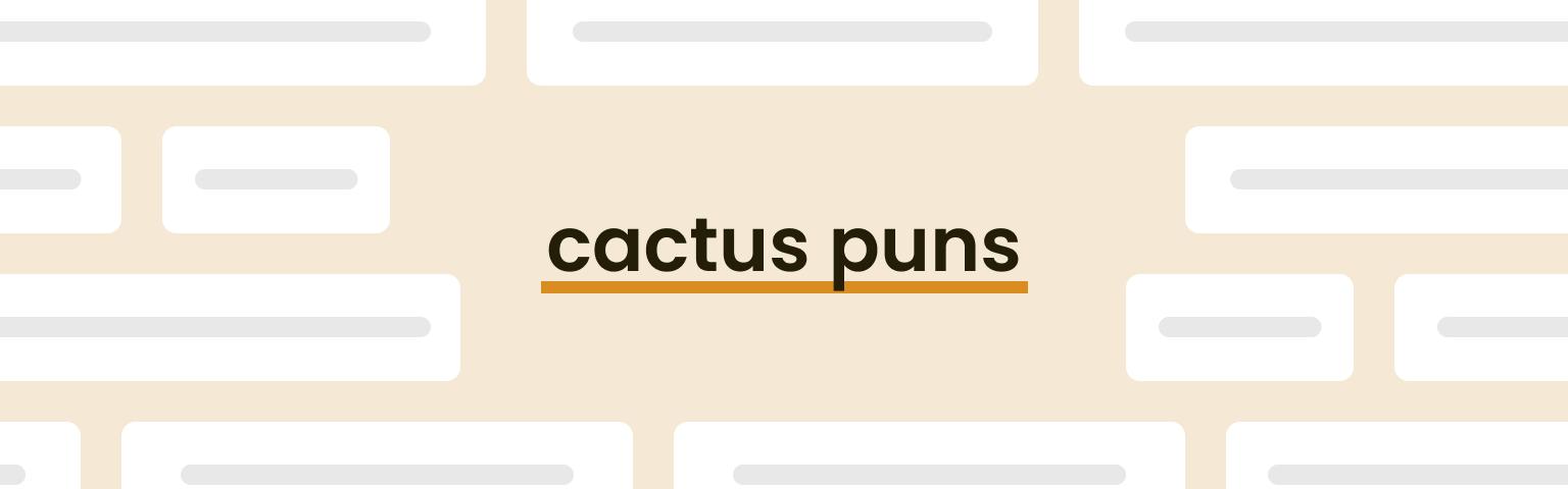 cactus puns