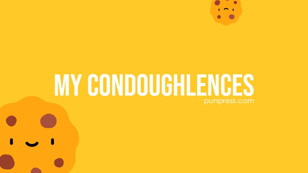 my condoughlences - cookie puns