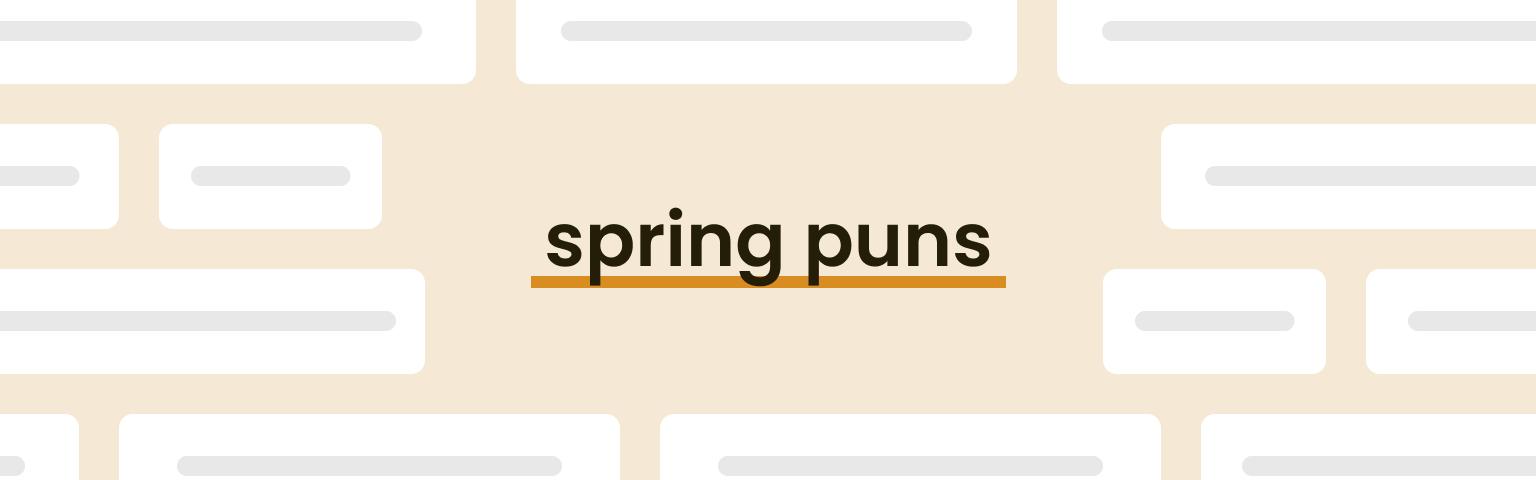 spring puns