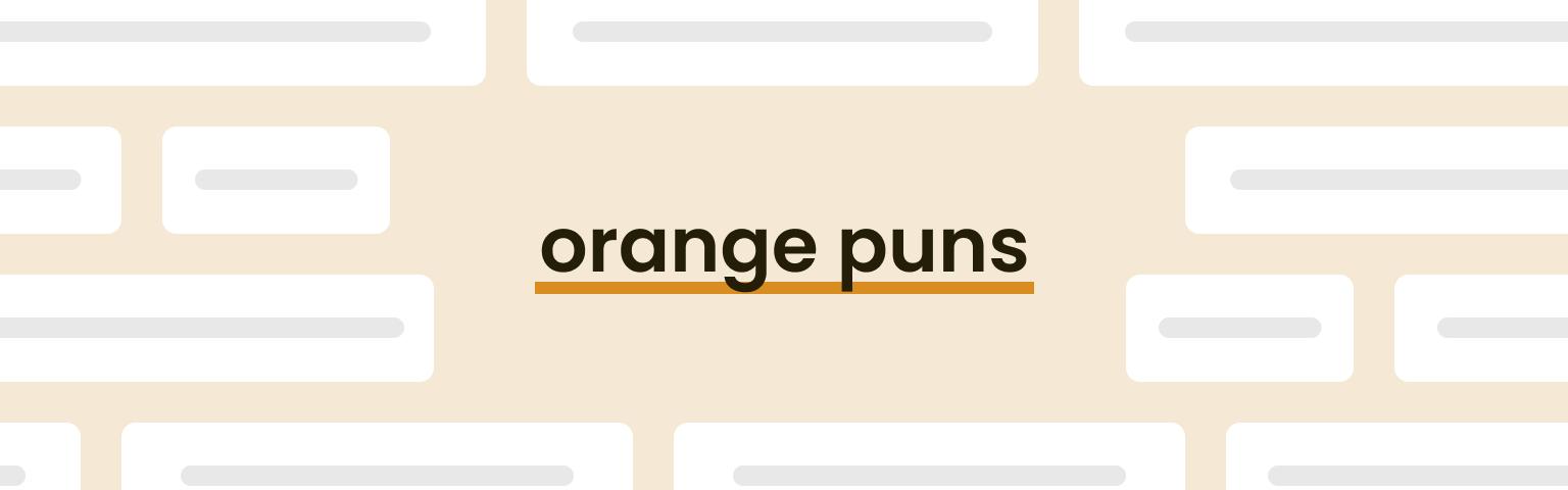 orange puns