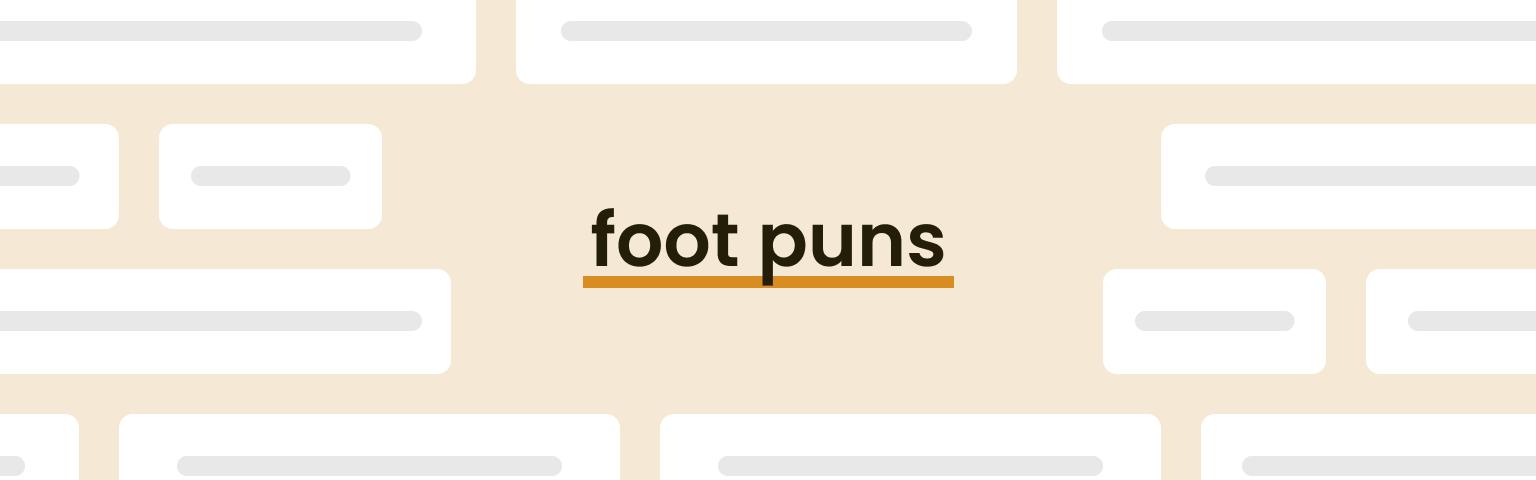 foot puns