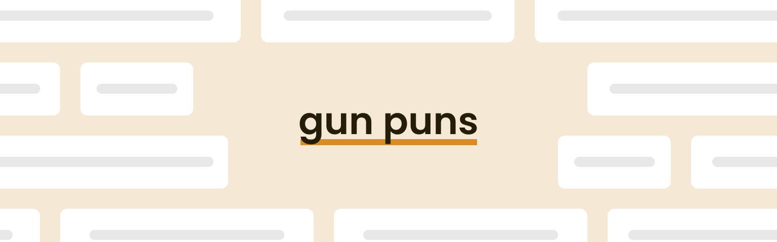 gun puns