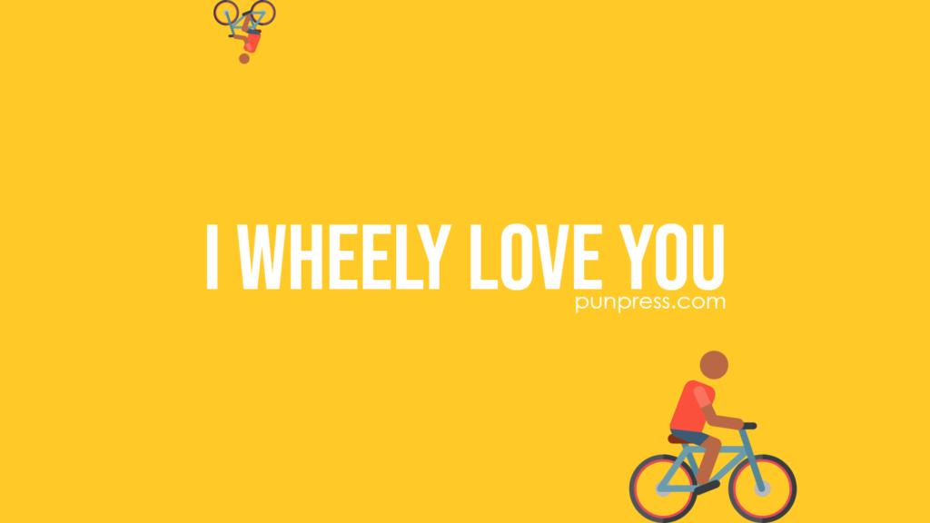 i wheely love you - bike puns