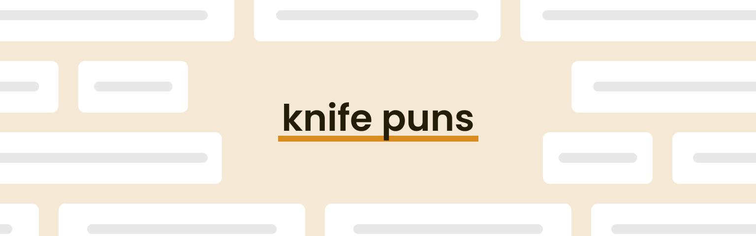 knife puns