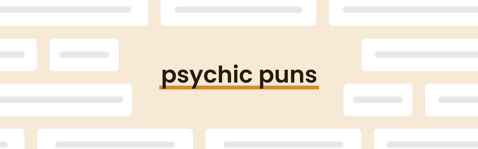 psychic puns
