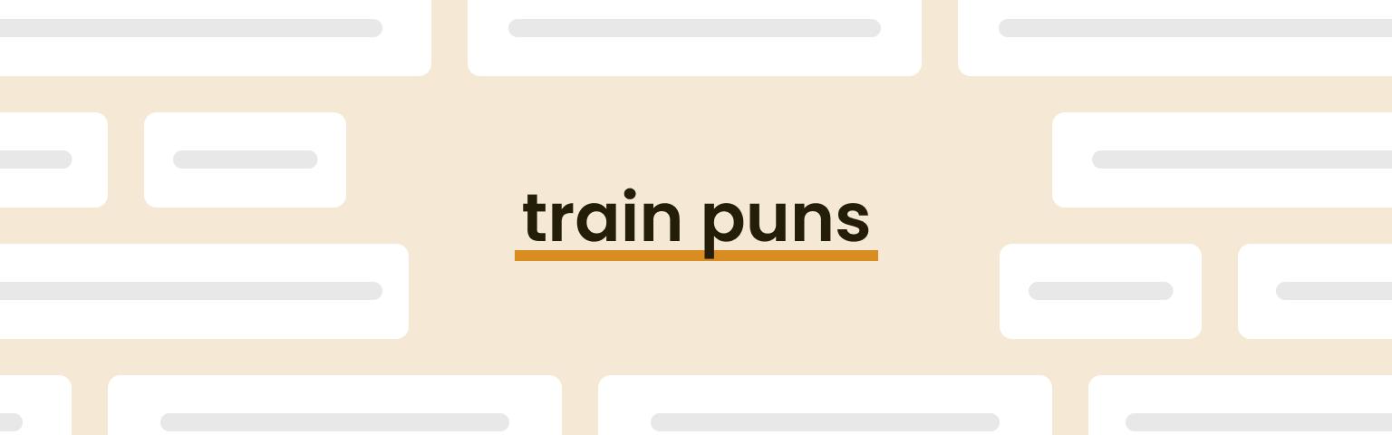 train puns