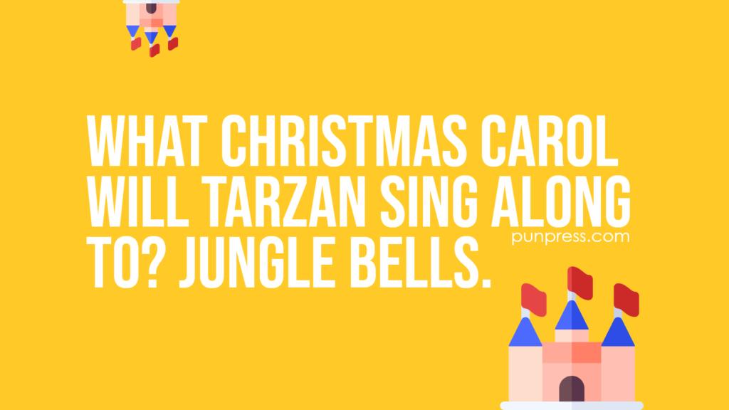 what christmas carol will tarzan sing along to? jungle bells - disney puns