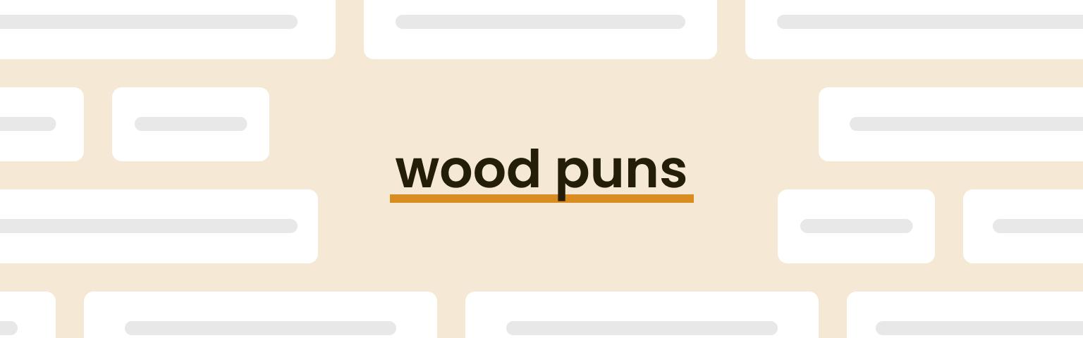 wood puns